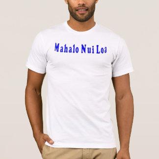 Mahalo Nui Loa Camiseta