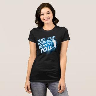 Maio o curso seja com você camisa engraçada do