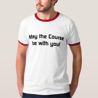 Maio o curso seja com você! t-shirts