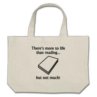 Mais à vida do que a leitura bolsa de lona
