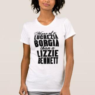 Mais Borgia do que Bennett T-shirts