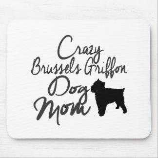 Mamã louca do cão de Bruxelas Griffon Mouse Pad