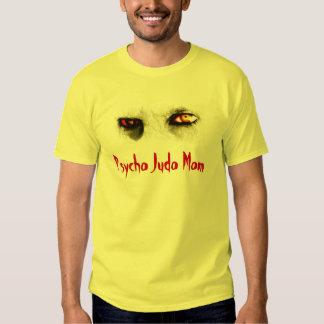 Mamã psicótico do judo (olhos) t-shirts