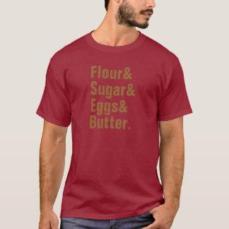 Manteiga de Flour& Sugar& Eggs& Camiseta
