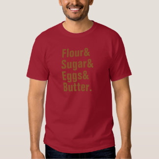 Manteiga de Flour& Sugar& Eggs& Tshirts
