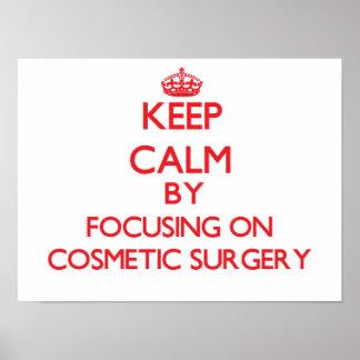 Mantenha a calma centrando-se sobre a cirurgia pôsteres
