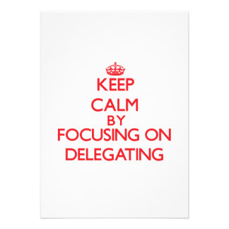 Mantenha a calma centrando-se sobre a delegação convite