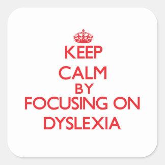 Mantenha a calma centrando-se sobre a dislexia adesivo quadrado
