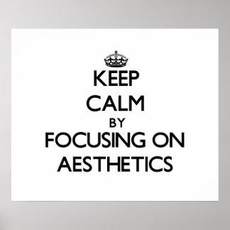 Mantenha a calma centrando-se sobre a estética