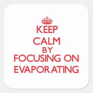 Mantenha a calma centrando-se sobre a EVAPORAÇÃO Adesivo Em Forma Quadrada
