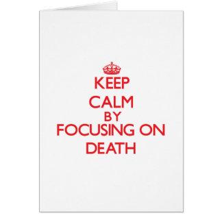 Mantenha a calma centrando-se sobre a morte cartoes