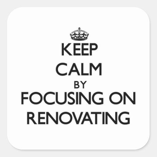 Mantenha a calma centrando-se sobre a renovação adesivo em forma quadrada