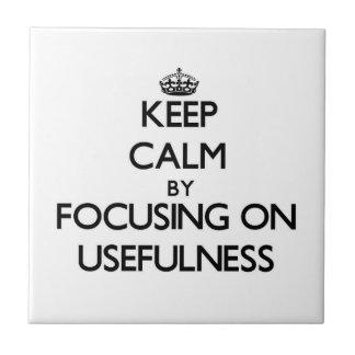 Mantenha a calma centrando-se sobre a utilidade