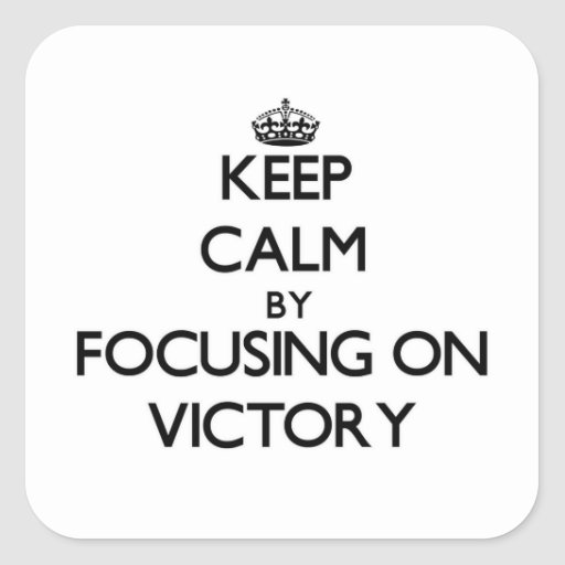 Mantenha a calma centrando-se sobre a vitória adesivo em forma quadrada