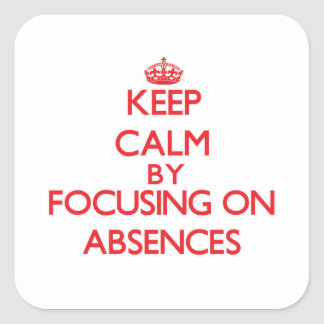 Mantenha a calma centrando-se sobre ausências adesivo quadrado