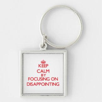 Mantenha a calma centrando-se sobre decepcionar chaveiros