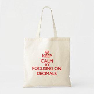 Mantenha a calma centrando-se sobre decimais bolsas de lona