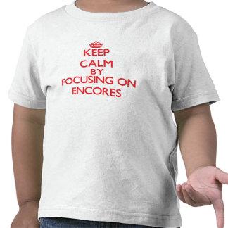 Mantenha a calma centrando-se sobre ENCORES T-shirt