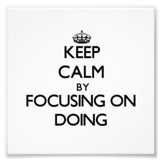 Mantenha a calma centrando-se sobre fazer arte de fotos