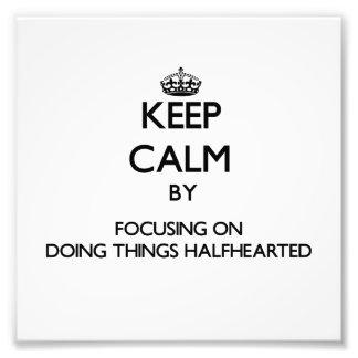 Mantenha a calma centrando-se sobre fazer coisas H