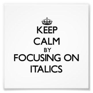 Mantenha a calma centrando-se sobre itálicos foto