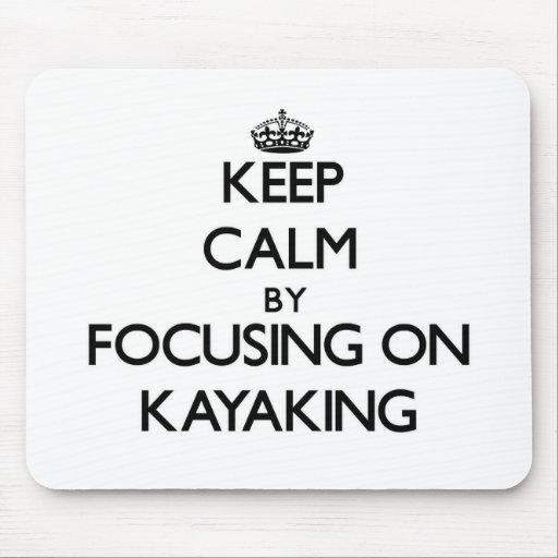 Mantenha a calma centrando-se sobre Kayaking