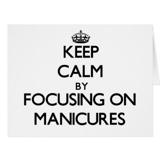Mantenha a calma centrando-se sobre Manicures