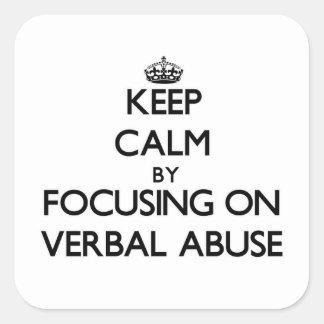 Mantenha a calma centrando-se sobre o abuso verbal adesivo em forma quadrada