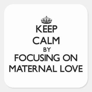 Mantenha a calma centrando-se sobre o amor materno adesivo em forma quadrada