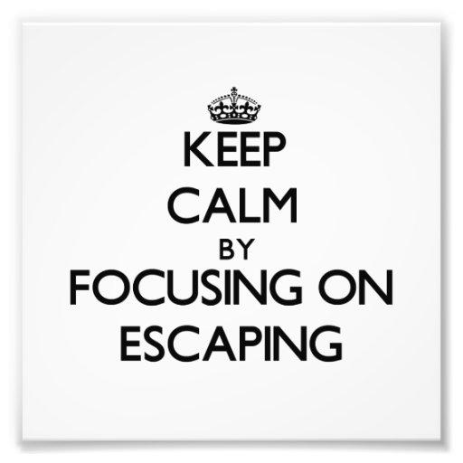 Mantenha a calma centrando-se sobre o ESCAPE Impressão Fotográficas