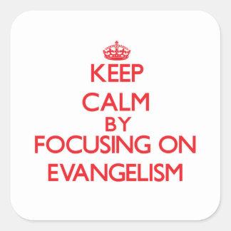 Mantenha a calma centrando-se sobre o EVANGELISMO Adesivo Quadrado