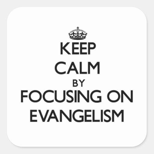 Mantenha a calma centrando-se sobre o EVANGELISMO Adesivo Em Forma Quadrada