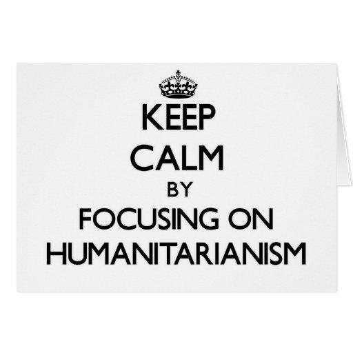 Mantenha a calma centrando-se sobre o Humanitarian Cartões