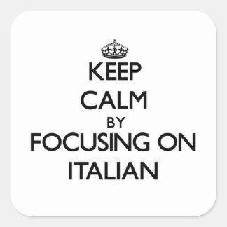 Mantenha a calma centrando-se sobre o italiano