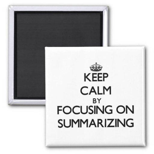 Mantenha a calma centrando-se sobre o resumo imãs