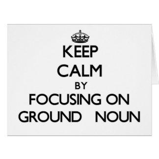 Mantenha a calma centrando-se sobre o substantivo
