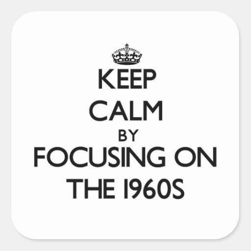 Mantenha a calma centrando-se sobre os anos 60 adesivos quadrados