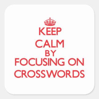 Mantenha a calma centrando-se sobre palavras adesivo quadrado