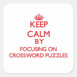 Mantenha a calma centrando-se sobre palavras adesivo em forma quadrada