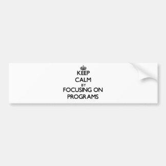Mantenha a calma centrando-se sobre programas