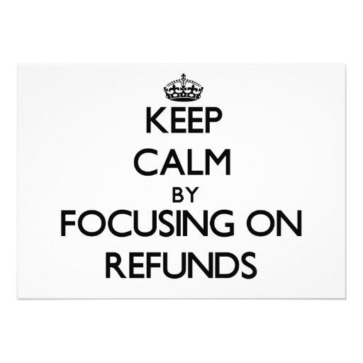 Mantenha a calma centrando-se sobre reembolsos