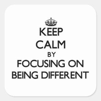 Mantenha a calma centrando-se sobre ser diferente