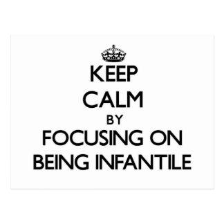 Mantenha a calma centrando-se sobre ser infantil