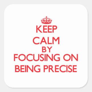 Mantenha a calma centrando-se sobre ser preciso adesivo quadrado