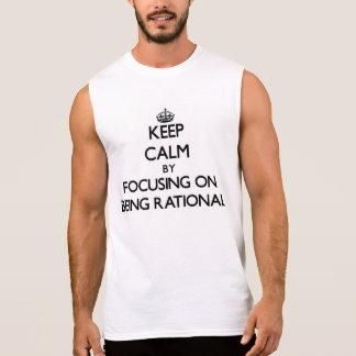 Mantenha a calma centrando-se sobre ser racional camisas sem mangas