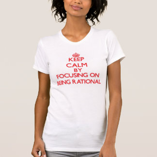 Mantenha a calma centrando-se sobre ser racional t-shirt