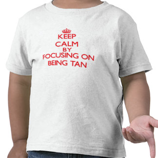 Mantenha a calma centrando-se sobre ser Tan T-shirt