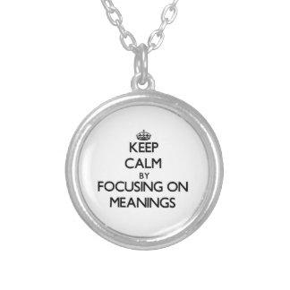 Mantenha a calma centrando-se sobre significados
