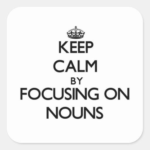 Mantenha a calma centrando-se sobre substantivos adesivo quadrado