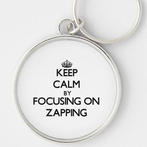 Mantenha a calma centrando-se sobre Zapping Chaveiro